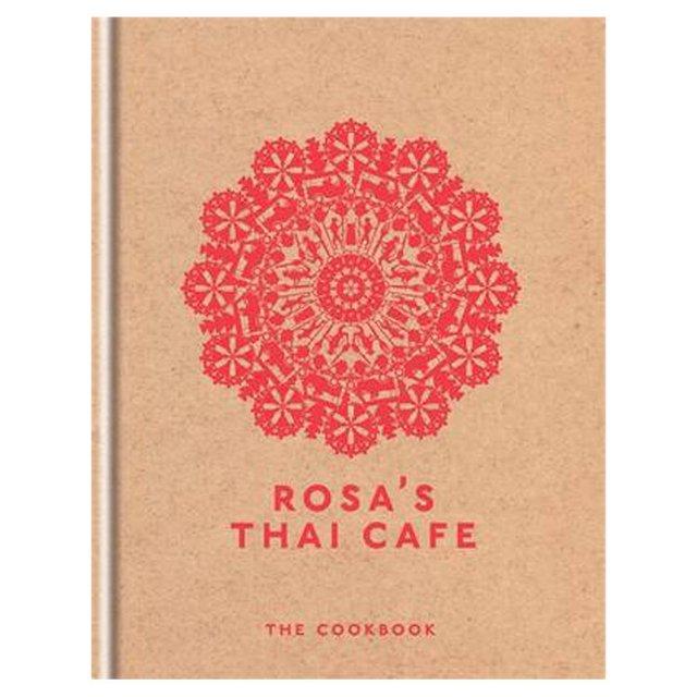 Rosa's Thai Cafe The Cookbook